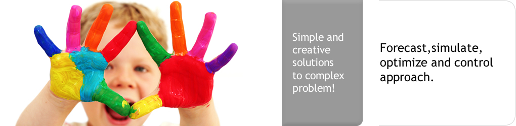 Simple creative solutions to complex problem! Forecast, simulate, optimize and control approach.