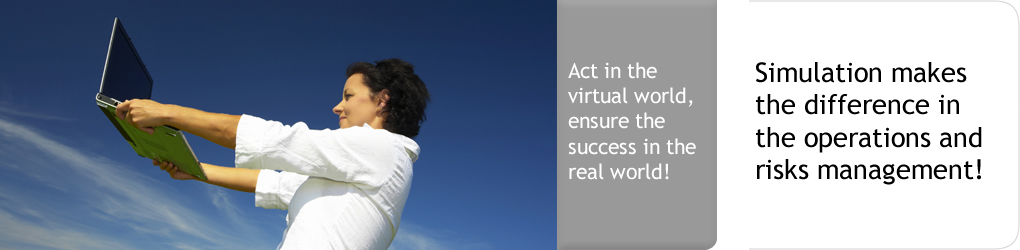 ACT in the virtual world! Simulation makes the difference in the operations and risks management!